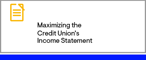 Maximizing the Credit Union's Income Statement